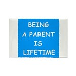BEING A PARENT IS LIFETIME Rectangle Magnet (10 pa
