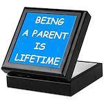 BEING A PARENT IS LIFETIME Keepsake Box