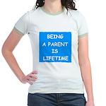 BEING A PARENT IS LIFETIME Jr. Ringer T-Shirt