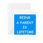 BEING A PARENT IS LIFETIME Greeting Cards (Pk of 2