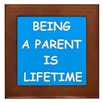BEING A PARENT IS LIFETIME Framed Tile