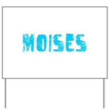 Moises Faded (Blue) Yard Sign