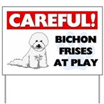 Careful Bichon Frises Yard Sign