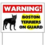 Warning Boston Terriers Yard Sign