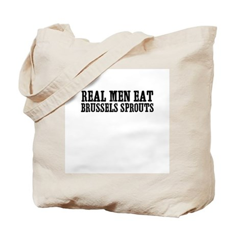 Real Men Eat Brussels Sprouts Tote Bag
