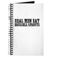 Real Men Eat Brussels Sprouts Journal