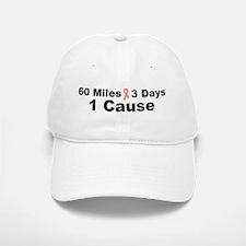 3 Days 60 Miles 1 Cause Baseball Baseball Cap