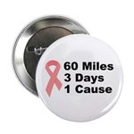 "3 Days 60 Miles 1 Cause 2.25"" Button (100 pac"