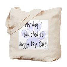 My dog is addicted Tote Bag