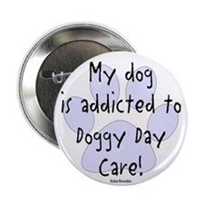 """My dog is addicted 2.25"""" Button (10 pack)"""