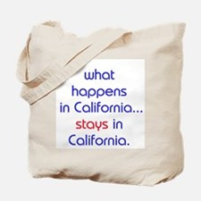 WHAT HAPPENS IN CALIFORNIA Tote Bag