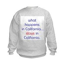 WHAT HAPPENS IN CALIFORNIA Sweatshirt