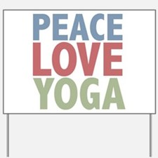 Peace Love Yoga Yard Sign
