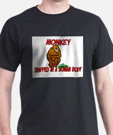 Monkey trapped in a human body T-Shirt