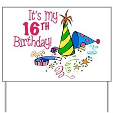 It's My 16th Birthday (Party Hats) Yard Sign
