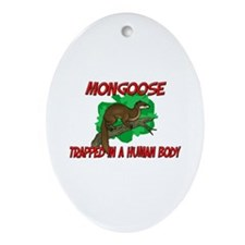 Mongoose trapped in a human body Oval Ornament