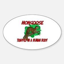 Mongoose trapped in a human body Oval Decal