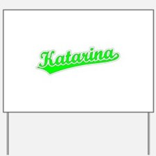 Retro Katarina (Green) Yard Sign