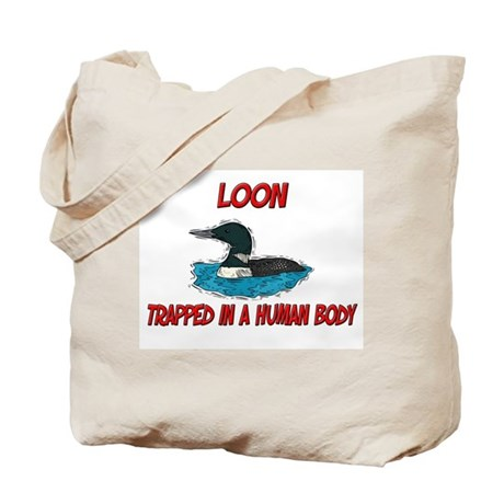 Loon trapped in a human body Tote Bag