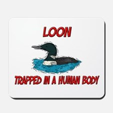 Loon trapped in a human body Mousepad