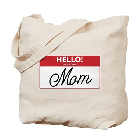 Hello My Name is Mom Tag Tote Bag