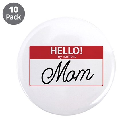 """Hello My Name is Mom Tag 3.5"""" Button (10 pack)"""