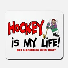 Hockey is my life -player Mousepad