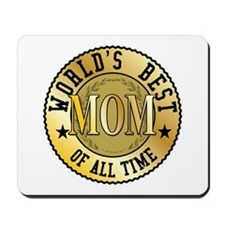 World's Best Mom of All Time Mousepad