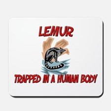 Lemur trapped in a human body Mousepad