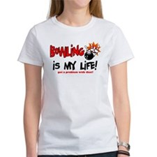 Bowling is my Life! Tee