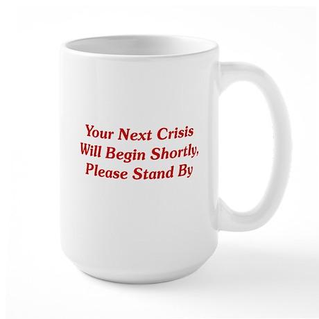Your Next Crisis Large Mug