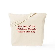 Your Next Crisis Tote Bag