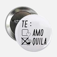 """Te AmoTe Quila 2.25"""" Button"""