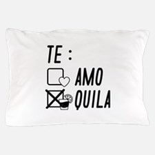 Te AmoTe Quila Pillow Case