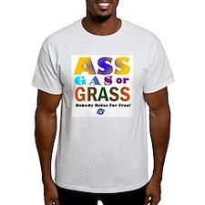 Ass, Gas or Grass Ash Grey T-Shirt