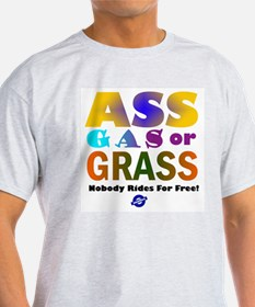 Ass, Gas or Grass Ash Grey T-Shirt