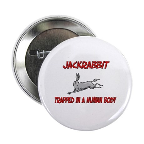"""Jackrabbit trapped in a human body 2.25"""" Button (1"""