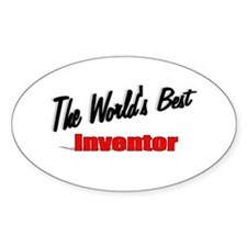 """""""The World's Best Inventor"""" Oval Decal"""