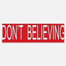 Dont STOP Believing Bumper Car Car Sticker