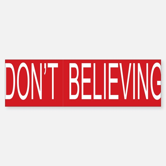 Dont STOP Believing Bumper Car Car Sticker