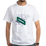 Half Truth White T-Shirt