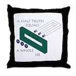 Half Truth Throw Pillow