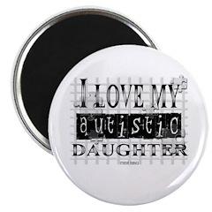 "I Love My Autistic Daughter 2.25"" Magnet (10"