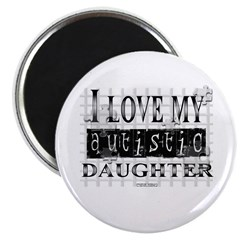 "I Love My Autistic Daughter 2.25"" Magnet (10"
