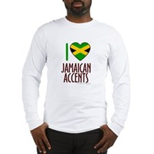 I love Jamaican Accents Long Sleeve T-Shirt