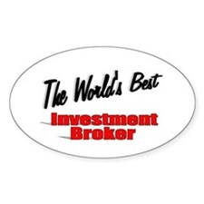 """The World's Best Investment Broker"" Decal"