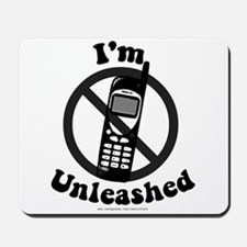I'm Unleashed Mousepad
