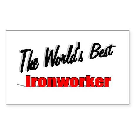 """The World's Best Ironworker"" Rectangle Sticker"