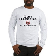 """Quit Happens"" Long Sleeve T-Shirt"