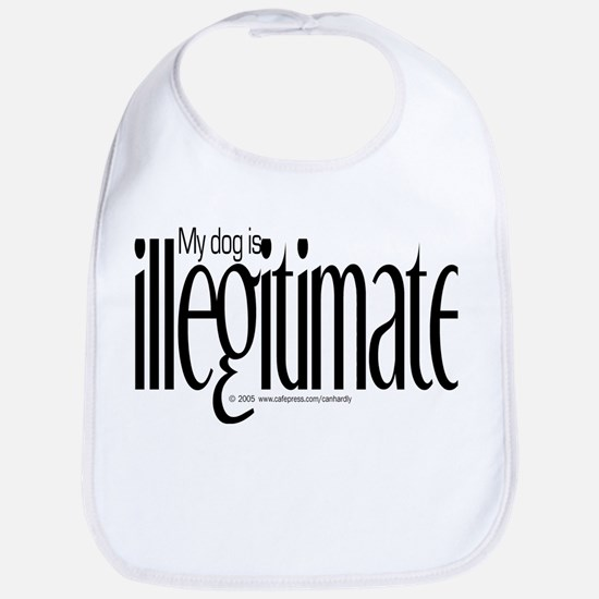 Illegitimate Dog Bib